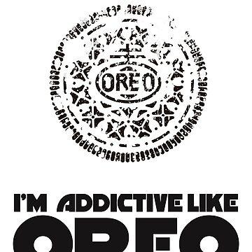 I'm Addictive Like Oreo by Siemek