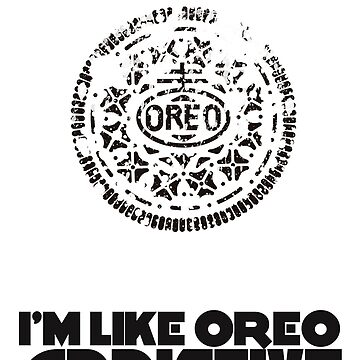 I'm Like Oreo Addictive by Siemek