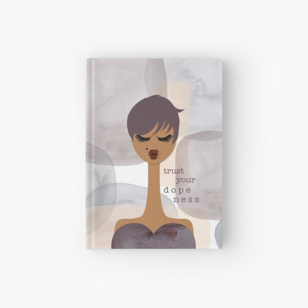 Trust Your Dopeness Hardcover Journal