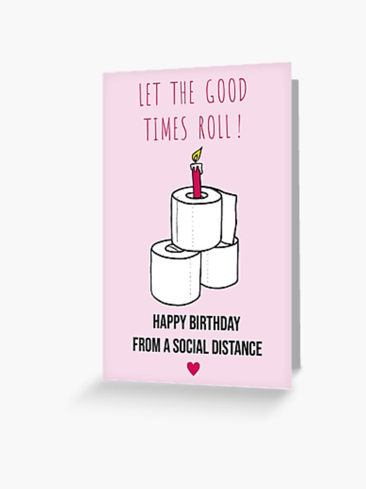 Social Distancing Card Coronavirus Greeting Card Corona Birthday In Isolation Funny Birthday Card Toilet Paper Card Greeting Card By Studioalbino Redbubble