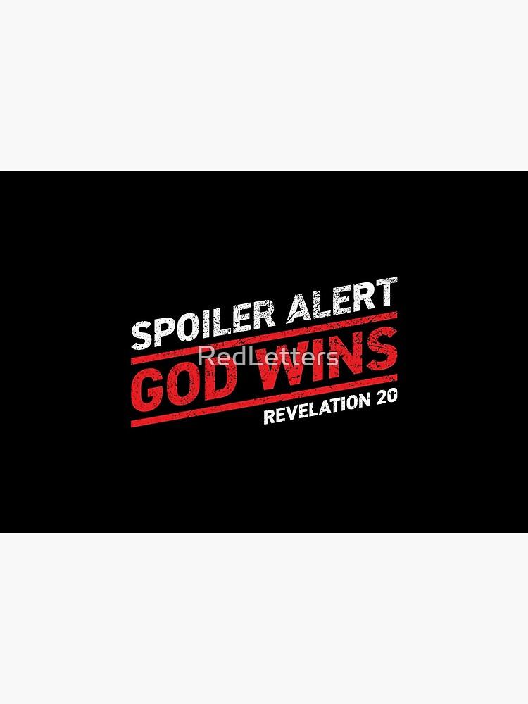 Spoiler Alert - God Wins (Dark Background) by RedLetters