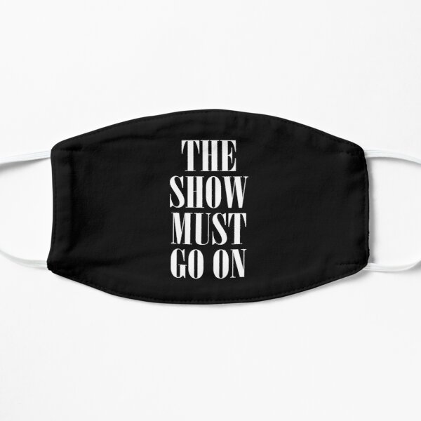 The Show Must Go On Mask