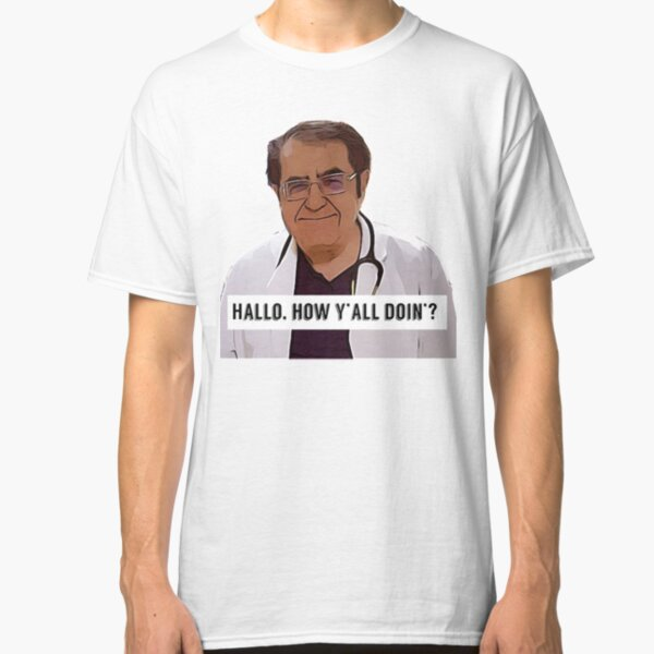 Dr Now - Hallo, how ya all doin, digital artwork Classic T-Shirt