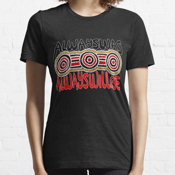 Always was Always Will Be Aboriginal Land - Aboriginal Art Essential T-Shirt