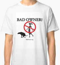 BadOwner Clothes - Sick of the Poo Classic T-Shirt