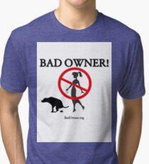 BadOwner Clothes - Sick of the Poo Tri-blend T-Shirt