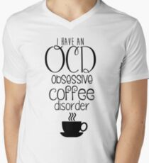 OCD - obsessive coffee disorder Men's V-Neck T-Shirt