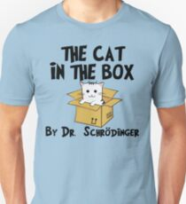 The Cat In The Box By Dr Schrodinger T Shirt Unisex T-Shirt