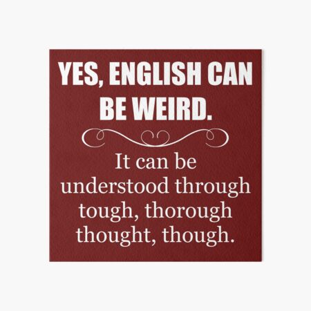 English Teacher Appreciation Gifts - English Can Be Weird - Funny Gift Ideas for English Language Teachers Art Board Print