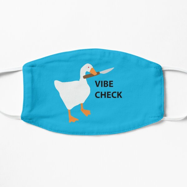 The Goose Demands A Vibe Check Mask