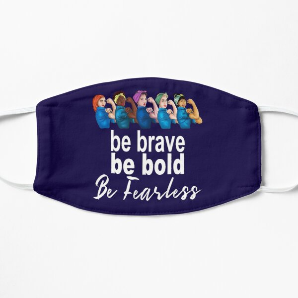 Be Brave Be Bold Be Fearless Women's History Month Design Mask