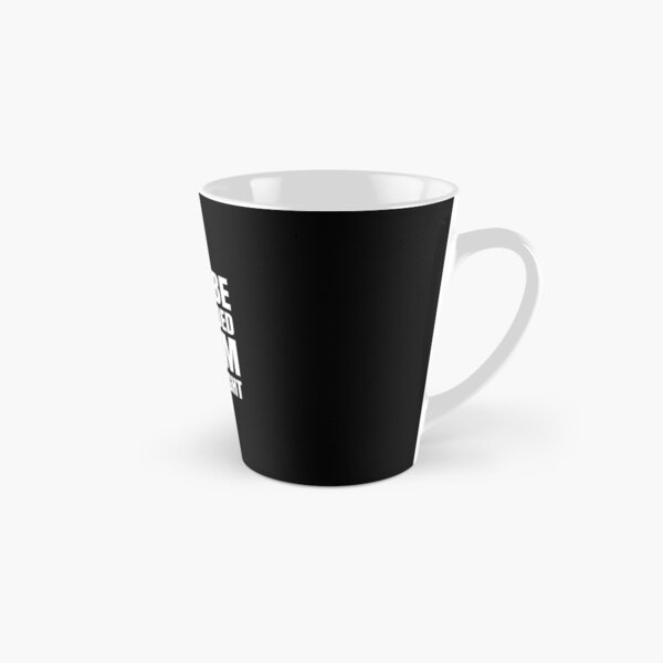 I May Be Left Handed But I'm Always Right Tall Mug