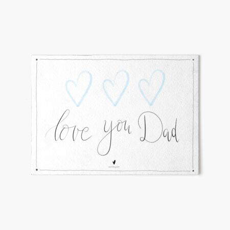 Love you Dad - Father's Day Art Board Print