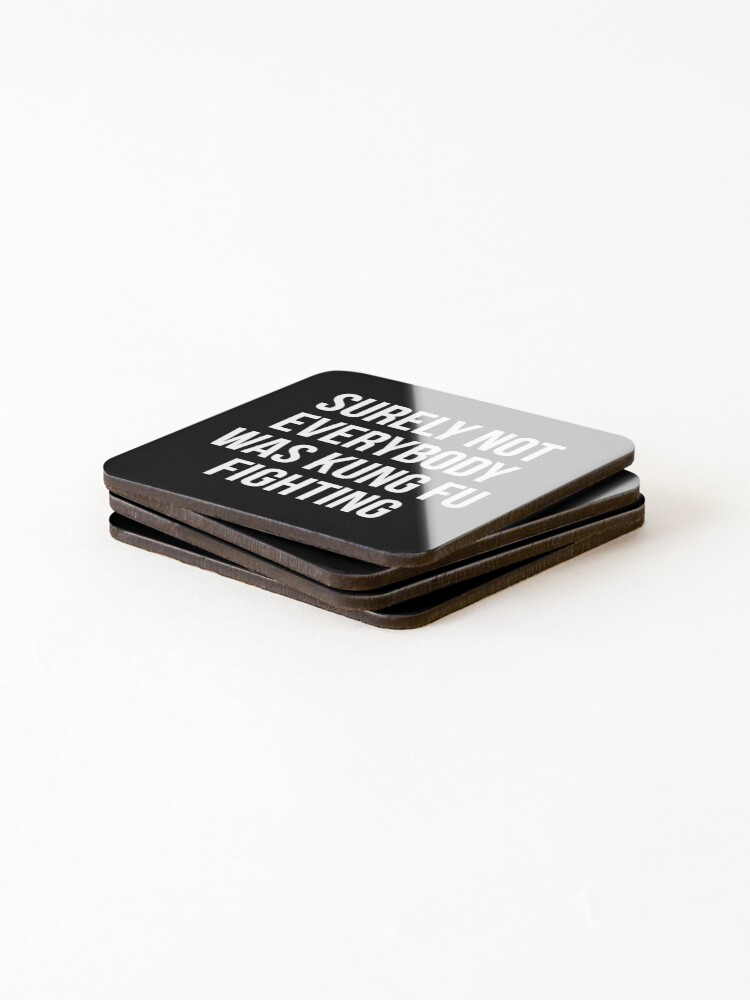 Alternate view of Surely Not Everybody Was Kung Fu Fighting Coasters (Set of 4)