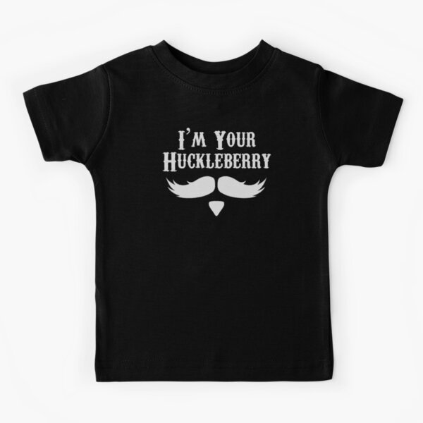 I'm Your Huckleberry - Just Say When Holliday Funny Tombstone Gag Gift Ideas Kids T-Shirt