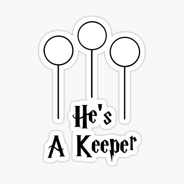 He's a Keeper ! Sticker