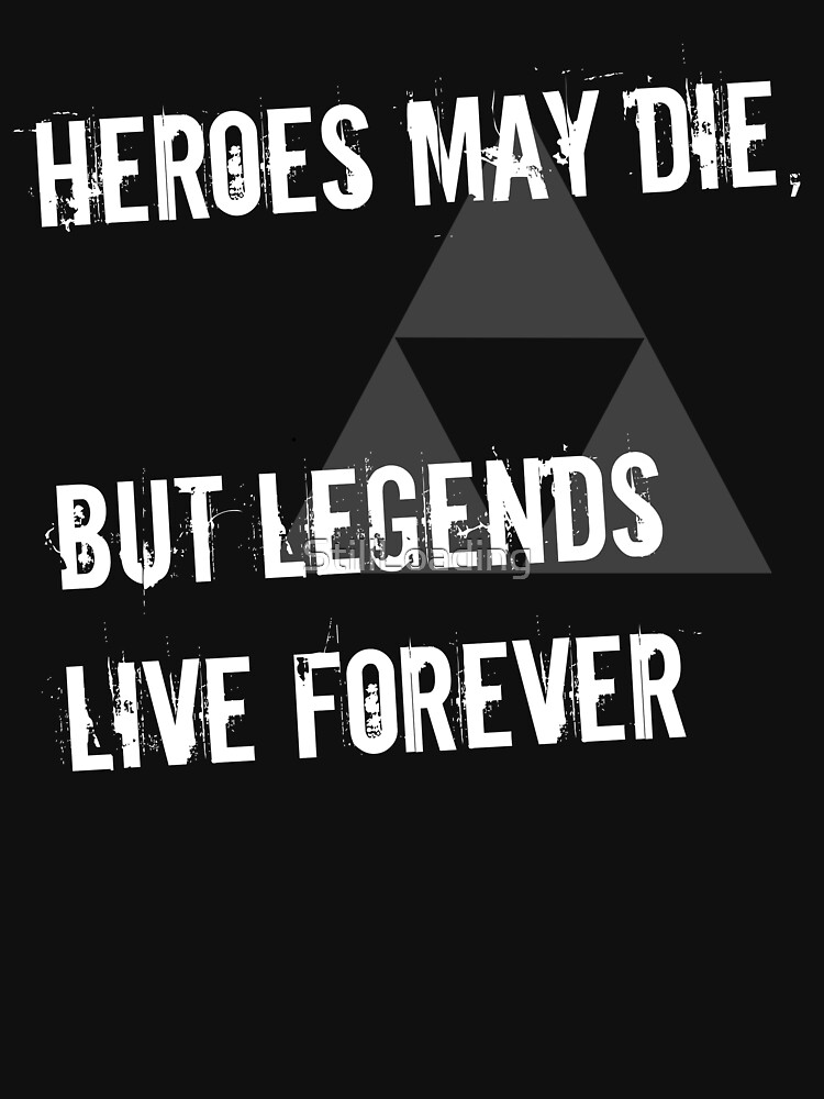 Heroes May Die (White Text) | Unisex T-Shirt
