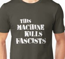 this machine kills fascists  Unisex T-Shirt