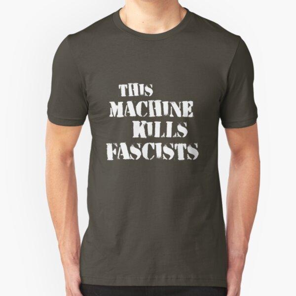 this machine kills fascists  Slim Fit T-Shirt