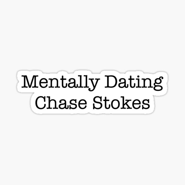 Mentally Dating Chase Stokes Sticker Sticker