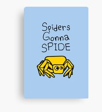 Spiders Gonna Spide Canvas Print