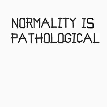normality is pathological by gwschenk