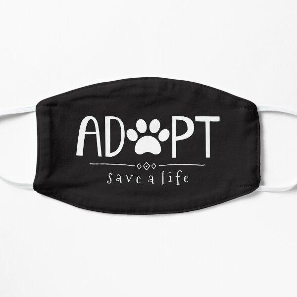 Adopt. Save a Life. Flat Mask