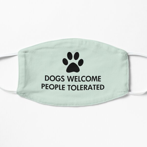 Dogs Welcome People Tolerated Mask