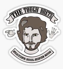 The Tough Brets Sticker