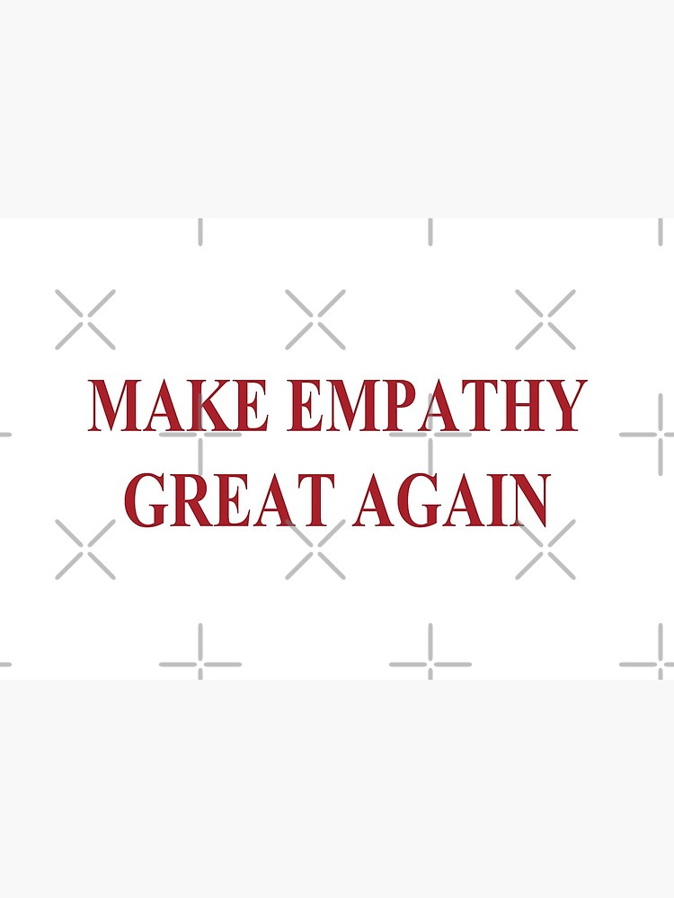 Make Empathy Great Again Empathy Shirts For Empaths by thespottydogg
