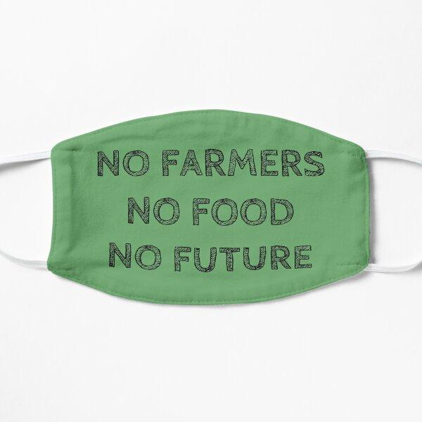NO FARMERS NO FOOD NO FUTURE Flat Mask