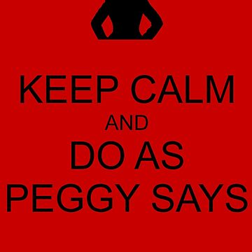 Keep Calm and Do As Peggy Says (black) by geekgirl93