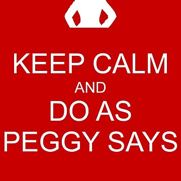 Keep Calm and Do As Peggy Says (white) by geekgirl93
