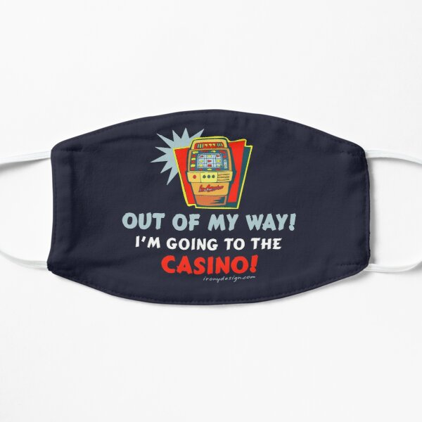 Out of My Way Casino Funny Flat Mask