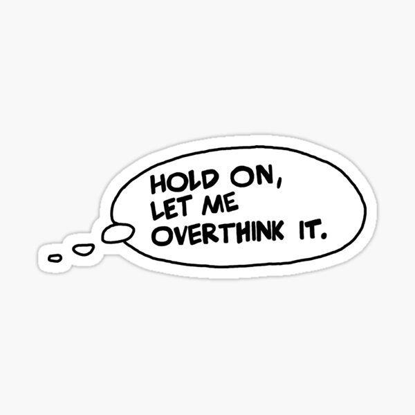 Overthinking Thought Bubble Sticker