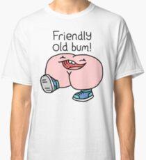 "Willy Bum Bum - ""Friendly Old Bum!"" Classic T-Shirt"