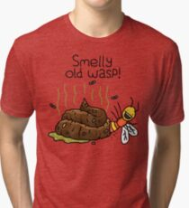 """Willy Bum Bum - """"Smelly Old Wasp!"""" Tri-blend T-Shirt"""