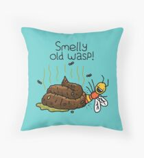 "Willy Bum Bum - ""Smelly Old Wasp!"" Throw Pillow"