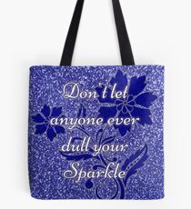 Don't let anyone ever dull your sparkle blue Tote Bag