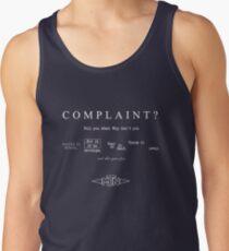 Complaint? Shut your face. Tank Top