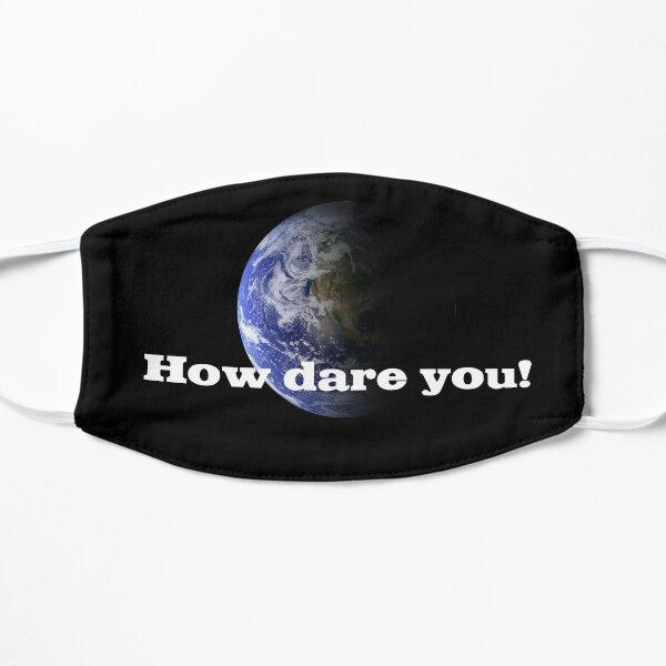 How dare you! Flache Maske