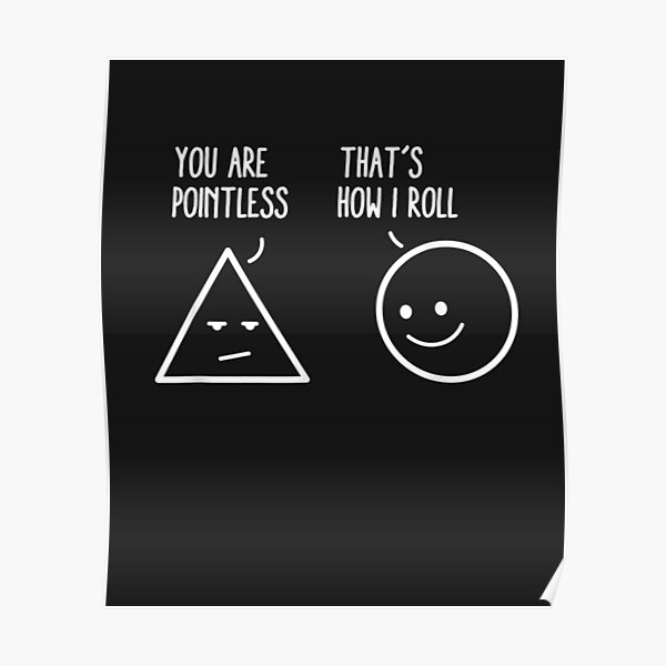 You Are Pointless That Is How I Roll Math Funny Pun Poster