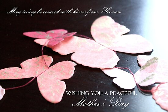 Kisses from Heaven on Mother's Day  by Franchesca Cox