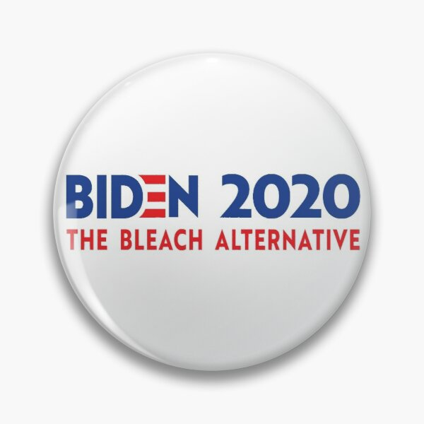 Biden 2020 The Bleach Alternative Pin