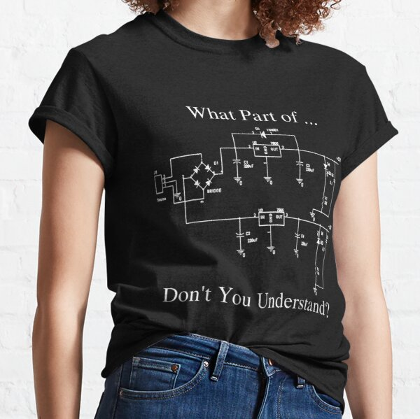 Electrical Engineer Gift Funny Engineering Sarcasm Classic T-Shirt