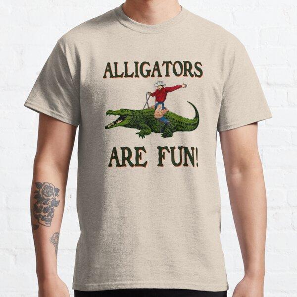 ALLIGATORS ARE FUN ! Classic T-Shirt
