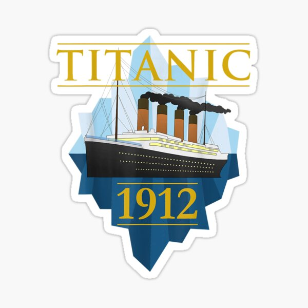 Titanic Sailing Ship Vintage CruisVessel 1912   Sticker