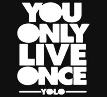 You Only Live Once (YOLO) - White