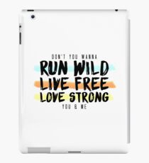 Run Wild. Live Free. Long Strong.  iPad Case/Skin