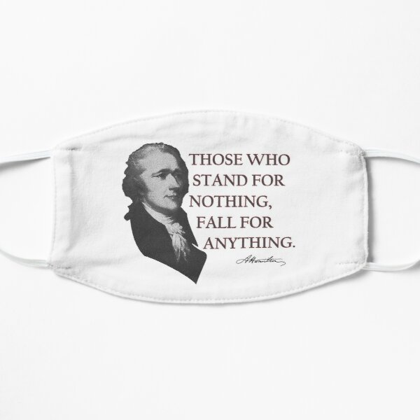 Alexander Hamilton USA History Quote Those Who Stand  Mask